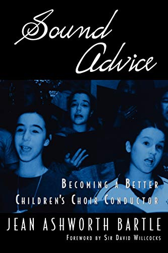 9780199922703: Sound Advice: Becoming A Better Children's Choir Conductor