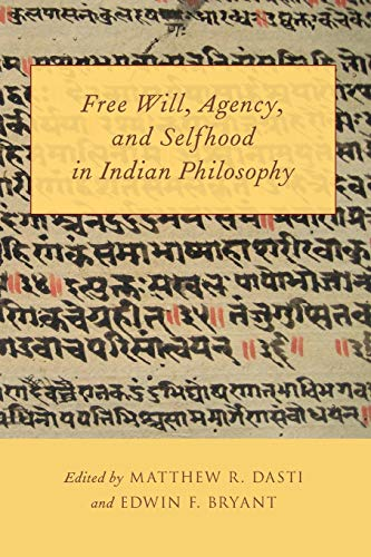 Free Will, Agency, and Selfhood in Indian Philosophy.: DASTI, M. R. B.,
