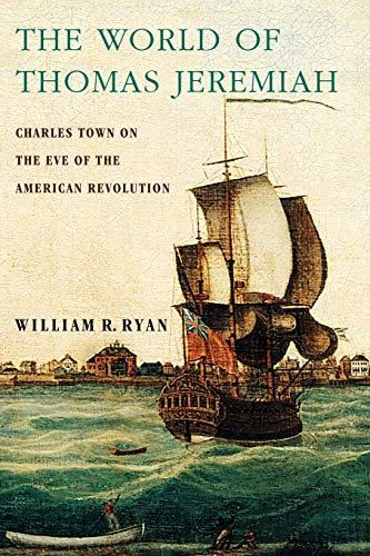 9780199922871: The World of Thomas Jeremiah: Charles Town on the Eve of the American Revolution