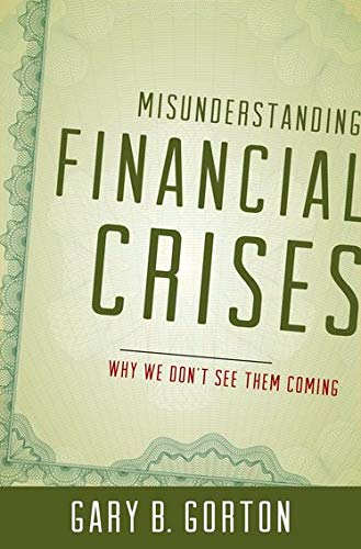 9780199922901: Misunderstanding Financial Crises: Why We Don't See Them Coming