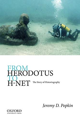 9780199923007: From Herodotus to H-Net: The Story of Historiography