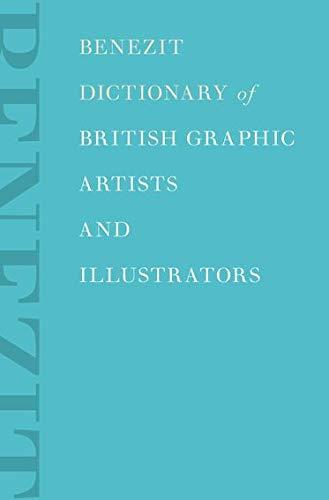 Benezit Dictionary of British Graphic Artists and Illustrators (Hardback)