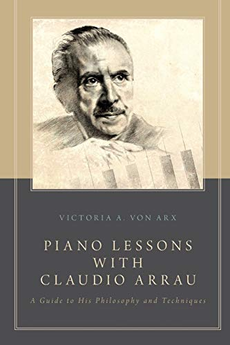 9780199924349: Piano Lessons with Claudio Arrau: A Guide to His Philosophy and Techniques