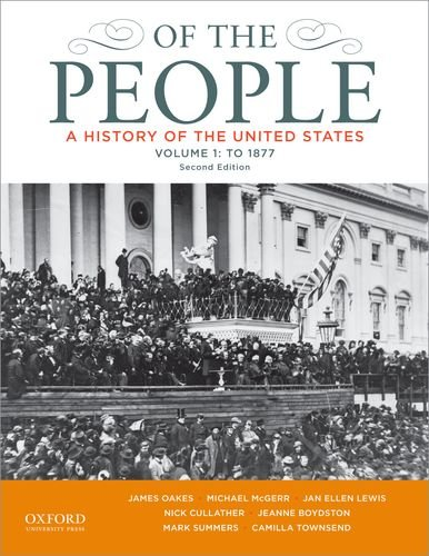9780199924677: Of the People: A History of the United States, Volume 1: To 1877