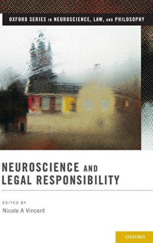 9780199925605: Neuroscience and Legal Responsibility (Oxford Series in Neuroscience, Law, and Philosophy)