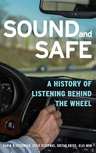 9780199925698: Sound and Safe: A History of Listening Behind the Wheel