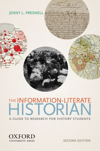 The Information-Literate Historian: Presnell, Jenny L.