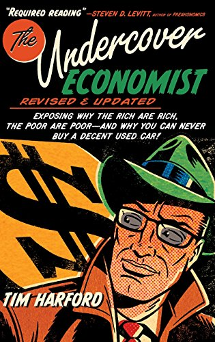 9780199926510: The Undercover Economist: Exposing Why the Rich Are Rich, the Poor Are Poor - And Why You Can Never Buy a Decent Used Car!
