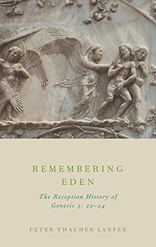 9780199926749: Remembering Eden: The Reception History of Genesis 3: 22-24