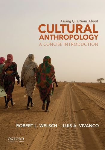 Asking Questions About Cultural Anthropology: A Concise: Welsch, Robert L.;