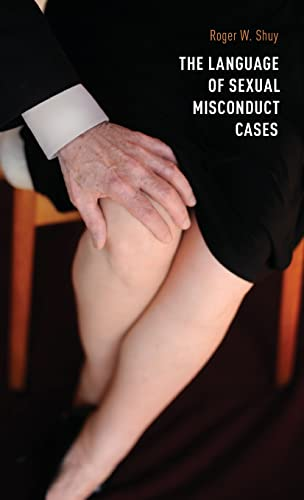 The language of sexual misconduct cases.: Shuy, Roger W.