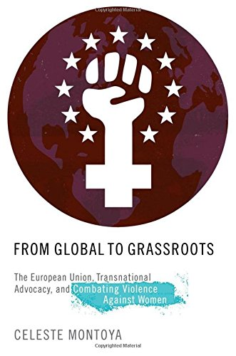 From Global to Grassroots: The European Union,: Montoya, Celeste