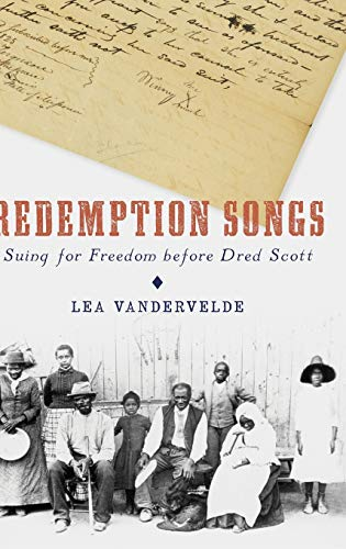 9780199927296: Redemption Songs: Suing for Freedom before Dred Scott