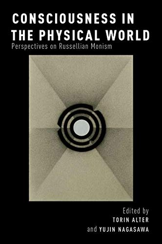 9780199927357: Consciousness in the Physical World: Perspectives on Russellian Monism (Philosophy of Mind)