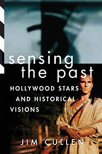9780199927661: Sensing the Past: Hollywood Stars and Historical Visions