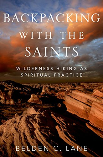 9780199927814: Backpacking with the Saints: Wilderness Hiking as Spiritual Practice