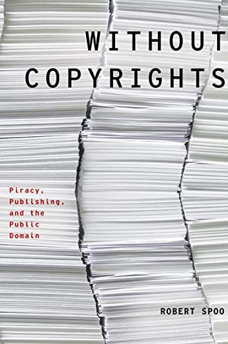 9780199927876: Without Copyrights: Piracy, Publishing, and the Public Domain