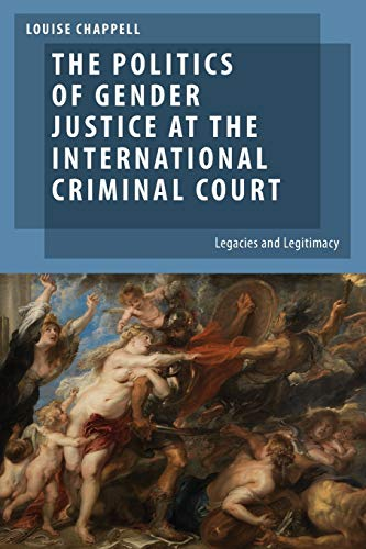 9780199927913: The Politics of Gender Justice at the International Criminal Court: Legacies and Legitimacy (Oxford Studies in Gender and International Relations)