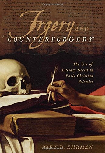9780199928033: Forgery and Counter-forgery: The Use of Literary Deceit in Early Christian Polemics
