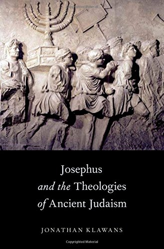 9780199928613: Josephus and the Theologies of Ancient Judaism