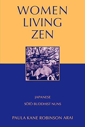 9780199928682: Women Living Zen: Japanese Soto Buddhist Nuns