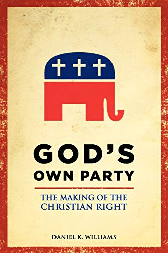 9780199929061: God's Own Party: The Making of the Christian Right