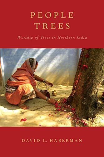 9780199929160: People Trees: Worship of Trees in Northern India