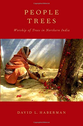 9780199929177: People Trees: Worship of Trees in Northern India