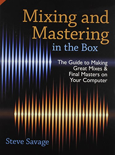 9780199929306: Mixing and Mastering in the Box: The Guide to Making Great Mixes and Final Masters on Your Computer