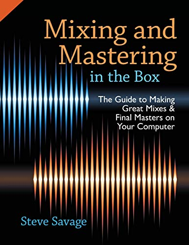 9780199929320: Mixing and Mastering in the Box: The Guide to Making Great Mixes and Final Masters on Your Computer