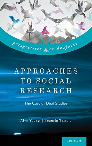 9780199929535: Approaches to Social Research: The Case of Deaf Studies (Perspectives on Deafness)