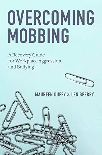 9780199929559: Overcoming Mobbing: A Recovery Guide for Workplace Aggression and Bullying