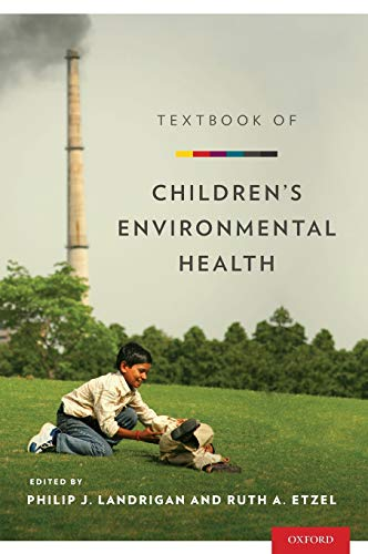9780199929573: Textbook of Children's Environmental Health