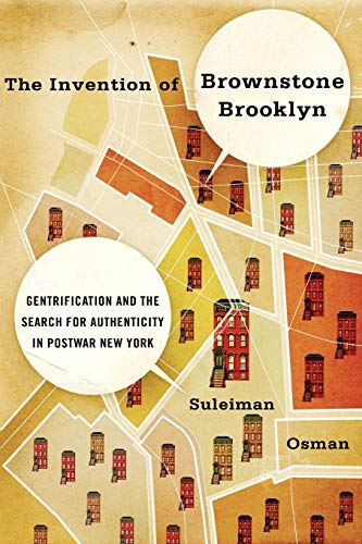 9780199930340: The Invention of Brownstone Brooklyn: Gentrification and the Search for Authenticity in Postwar New York