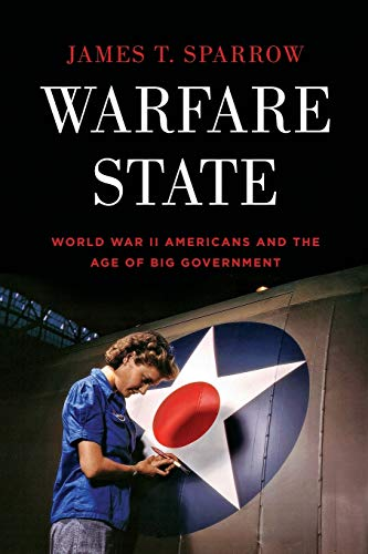 9780199930357: Warfare State: World War Ii Americans And The Age Of Big Government