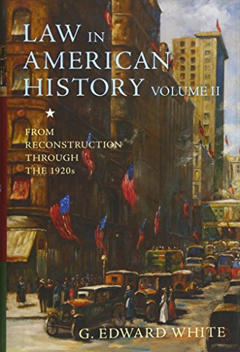 9780199930982: Law in American History, Volume II: From Reconstruction Through the 1920s