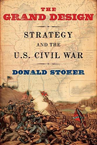 9780199931149: The Grand Design: Strategy and the U.S. Civil War