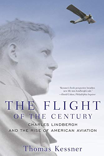 9780199931170: The Flight of the Century: Charles Lindbergh and the Rise of American Aviation (Pivotal Moments in American History)