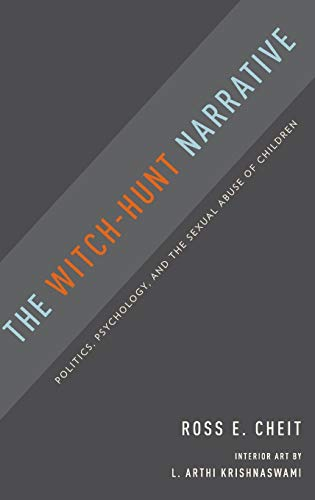 9780199931224: The Witch-Hunt Narrative: Politics, Psychology, and the Sexual Abuse of Children