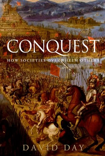9780199931330: Conquest: How Societies Overwhelm Others