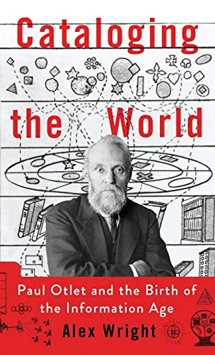 9780199931415: Cataloging the World: Paul Otlet and the Birth of the Information Age