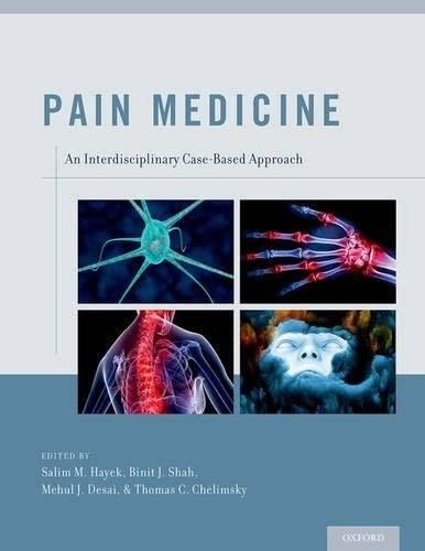 9780199931484: Pain Medicine: An Interdisciplinary Case-Based Approach