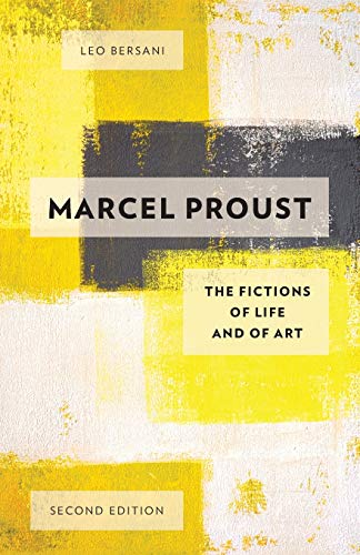9780199931514: Marcel Proust: The Fictions of Life and of Art