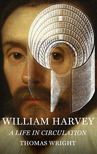 9780199931699: William Harvey: A Life in Circulation