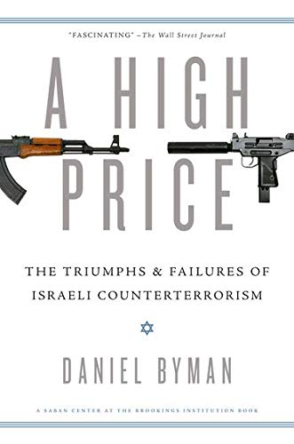 9780199931781: A High Price: The Triumphs and Failures of Israeli Counterterrorism (Saban Center at the Brookings Institution Books)