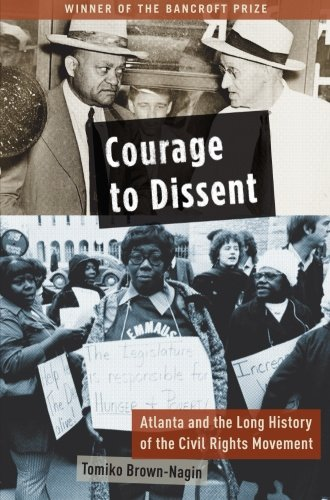 9780199932016: Courage to Dissent: Atlanta and the Long History of the Civil Rights Movement