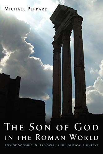 9780199933655: The Son of God in the Roman World: Divine Sonship in its Social and Political Context
