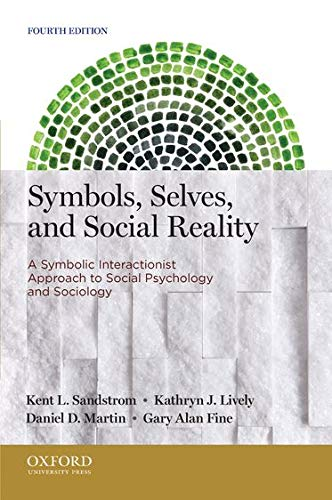 9780199933754: Symbols, Selves, and Social Reality: A Symbolic Interactionist Approach to Social Psychology and Sociology