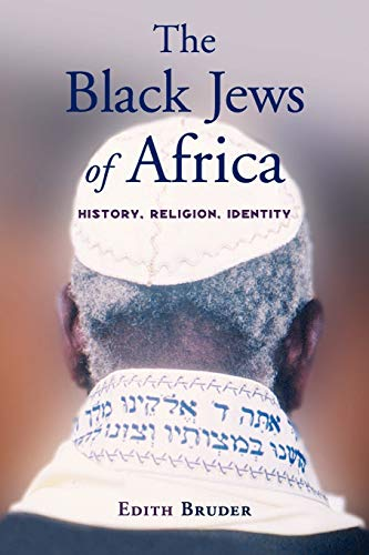 The Black Jews of Africa: History, Religion,: Bruder, Edith