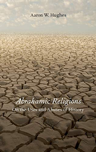 9780199934645: Abrahamic Religions: On the Uses and Abuses of History